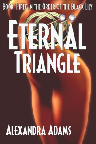 Eternal Triangle - Book Three in The Order of the Black Lily