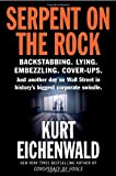 Serpent on the Rock (0767923847) by Eichenwald, Kurt