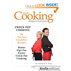 CROCK POT RECIPES - Crock Pot Cooking - 50 No Fuss Crockpot Recipes