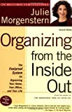 Organizing from the Inside Out: The Foolproof System for Organizing Your Home, Your Office, and Your Life (0805075895) by Morgenstern, Julie