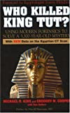 img - for Who Killed King Tut?: Using Modern Forensics to Solve a 3,300-year-old Mystery unknown Edition by King, Michael R., Cooper, Gregory M., Denevi, Don (2006) book / textbook / text book