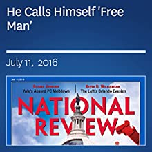 He Calls Himself 'Free Man' Periodical by Jay Nordlinger Narrated by Mark Ashby