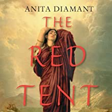 The Red Tent (       UNABRIDGED) by Anita Diamant Narrated by Carol Bilger