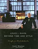 img - for Louis I. Kahn: Beyond Time and Style: A Life in Architecture book / textbook / text book