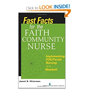 Fast Facts for the Faith Community Nurse: Implementing FCN/Parish Nursing in a Nutshell Janet Susan Hickman