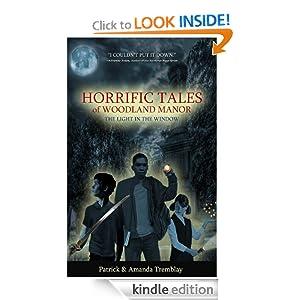 Horrific Tales of Woodland Manor (The Light In The Window) Patrick Tremblay and Amanda Tremblay