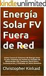 Energ�a Solar FV Fuera de Red: C�mo C...