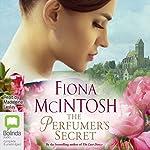 The Perfumer's Secret   Fiona McIntosh