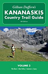 Gillean Daffern's Kananaskis Country Trail Guide - 4th Edition: Volume 3: Ghost--Bow Valley--Canmore--Spray