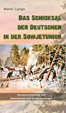 img - for Das Schicksal der Deutschen in der Sowjetunion (German Edition) book / textbook / text book
