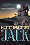The Mostly True Story Of Jack (Turtleback School & Library Binding Edition)