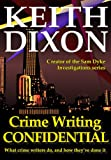 Crime Writing Confidential - What Crime Writers Do, and How Theyve Done It