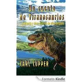 Un Cuento de Tiranosaurios... y sesenta y cinco millones de a�os despu�s (Spanish Edition)