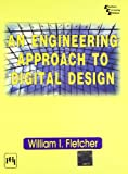 William I. Fletcher An Engineering Approach to Digital Design