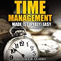 Busy Entrepreneur's Guide to Time Management: The Busy Entrepreneur's Guide to Everything, Book 1 Audiobook by Michael Clarke Narrated by Gregory Zarcone