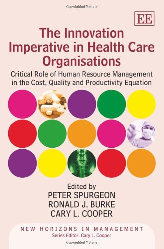 The Innovation Imperative in Health Care Organisations: Critical Role of Human Resource Management in the Cost, Quality