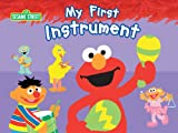 img - for My First Instrument (Sesame Street) (Sesame Street (Studio Mouse)) book / textbook / text book