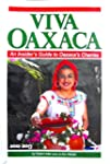 Viva Oaxaca:  An Insider's Guide to O...