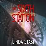 The Sixth Station | Linda Stasi