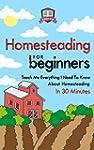 Homesteading For Beginners: Teach Me...