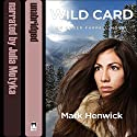 Wild Card: Bite Back, Book 3 Audiobook by Mark Henwick Narrated by Julia Motyka