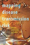 img - for Mapping Disease Transmission Risk: Enriching Models Using Biogeography and Ecology 1st edition by Peterson, A. Townsend (2014) Hardcover book / textbook / text book