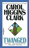 Twanged (Regan Reilly Mystery Series #4) (0446605360) by Carol Higgins Clark