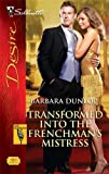 Transformed Into The Frenchman's Mistress (Silhouette Desire)