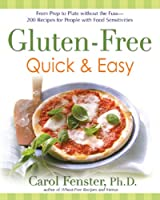 Gluten-Free Quick & Easy: From Prep to Plate Without the Fuss - 200+ Recipes for People with Food Sensitivities from Avery Trade