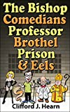 The Bishop, Comedians, Professor, Brothel, Prison And Eels