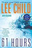 61 Hours: A Jack Reacher Novel (0345541596) by Child, Lee