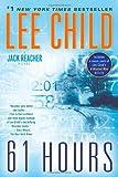 Lee Child 61 Hours (Jack Reacher Novels)