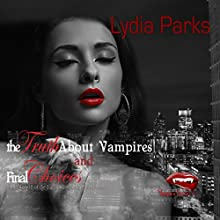 The Truth About Vampires and Final Choices: The Nathan Cotton Series, Books 4 and 5 Audiobook by Lydia Parks Narrated by Micah Linford