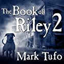 The Book of Riley, Part 2: A Zombie Tale Audiobook by Mark Tufo Narrated by Sean Runnette
