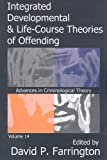 Integrated Developmental and Life-Course Theories of Offending (Advances in Criminological Theory)