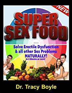 SEX FOODS: Solve Erectile Dysfunction and all other Sex Problems Naturally!