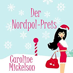 Der Nordpol-Preis [The North Pole Price] Hörbuch
