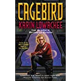 Cagebird ~ Karin Lowachee