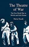 img - for The Theatre of War: The First World War in British and Irish Drama by Heinz Kosok (2007-09-01) book / textbook / text book