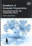img - for Handbook of Economic Organization: Integrating Economic and Organization Theory (Elgar Original Reference) by Anna Grandori (2014-11-26) book / textbook / text book