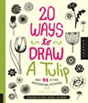 20 Ways to Draw a Tulip and 44 Other...