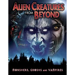 Alien Creatures From Beyond: Monsters Ghosts