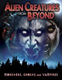 Alien Creatures From Beyond: Monsters Ghosts [DVD] [Region 1] [US Import] [NTSC]