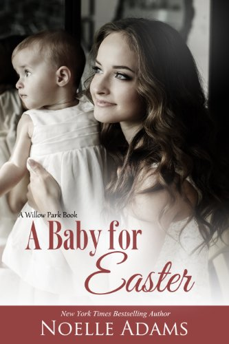A Baby for Easter (Willow Park Book 2)