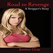 Road to Revenge: A Stripper's Story: The Garbage Collector Series, Book 10 | [Justice Gray]
