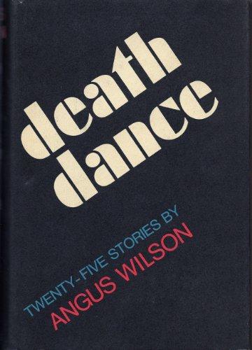 Death dance - twenty-five stories by Angus Wilson