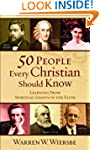 50 People Every Christian Should Know...