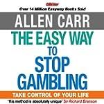 The Easy Way to Stop Gambling (Unabri...