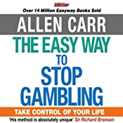The Easy Way to Stop Gambling | [Allen Carr]