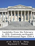 Landslides from the February 4, 1976, Guatemala Earthquake: Usgs Professional Paper 1204-A